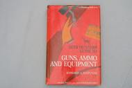 Deer Hunters Guide to Guns, Ammo and Equipment by Edward Matunas Front Cover