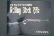 The Military Remington Rolling Block Rifle by George Layman, Signed