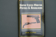 United States Martial Pistols & Revolvers by Arcadi Gluckman