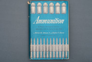 Ammunition Its History, Development and Use 1600-1943 .22 BB Cap to 40mm Shell