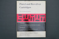 Pistol and Revolver Cartridges, Vol 1 & 2, by Henry P. White and Burton D. Munhall