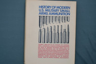 History of Modern U.S. Military Small Arms Ammunition Volume 1: 1880-1939