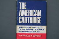 The American Cartridge An Illustrated Study of the Rimfire Cartridge in the United States