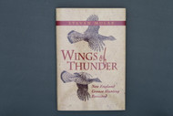 Wings of Thunder  New England Grouse Hunting by Steven Mulak