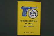 10 Shots Quick  The Fascinating Story of the Savage Pocket Automatics