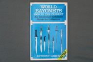 World Bayonets 1800 to the Present by Anthony Carter
