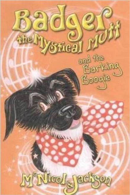 Book: Badger the Mystical Mutt and the Barking Boogie