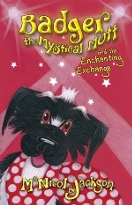 Book: Badger the Mystical Mutt and the Enchanting Exchange
