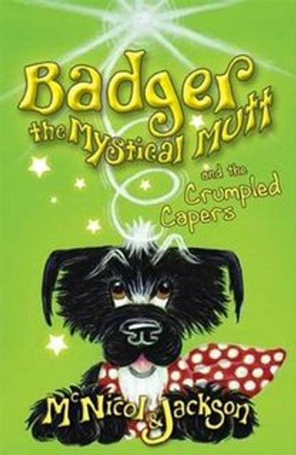 Book: Badger the Mystical Mutt and the Crumpled Capers