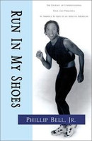 Run In My Shoes: The Journey of Understanding Race and Prejudice in America as Seen by an African American