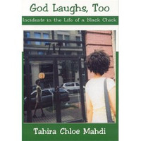God Laughs, Too:  Incidents in the Life of a Black Chick