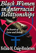 Black Women in Interracial Relationships: In Search of Love and Solace