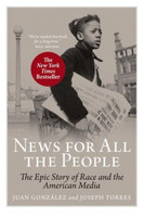 News for All the People: The Epic Story of Race and the American Media