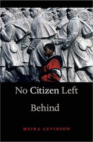 No Citizen Left Behind by Meira Levinson