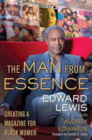 The Man from Essence: Creating a Magazine for Black Women