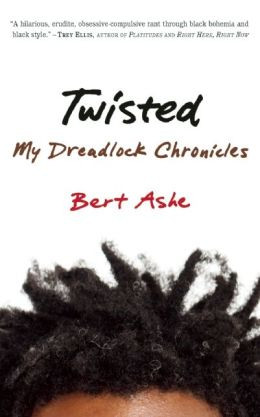 Twisted: My Dreadlock Chronicles -- A Book Review