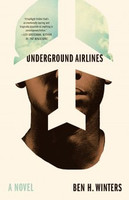 Underground Airlines by Ben Winters