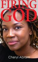 Firing God by Cheryl Abram