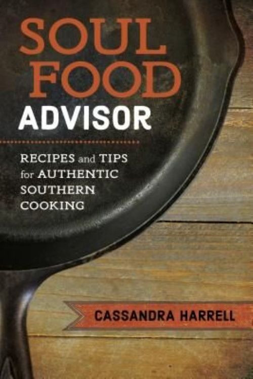 Soul Food Advisor: Recipes and Tips for Authentic Southern Cooking