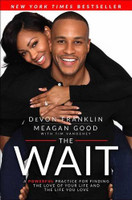The Wait: A Powerful Practice for Finding the Love of Your Life and the Life You Love by DeVon Franklin