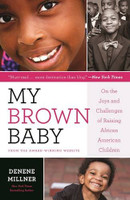My Brown Baby: On the Joys and Challenges of Raising African American Children