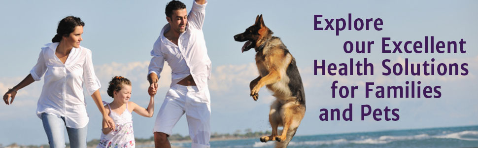 Explore our excellent health solutions for families and pets.