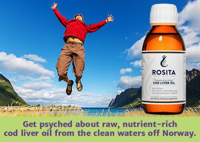 """Man jumping for joy off the coast of Norway with a bottle of Rosita Extra Virgin Cod Liver Oil and the words """"Get psyched about raw, nutrient-rich cod liver oil from the clean waters off Norway."""""""