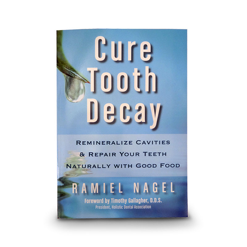 "Picture of the cover of the book ""Cure Tooth Decay"" by Ramiel Nagel."