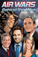 Air Wars: Behind the Mike: Howard Stern, David Letterman, Chelsea Handler, Conan O'Brien, Jon Stewart
