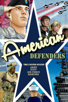 American Defenders: History of the United States Army, Navy, Air Force & Marines Graphic Novel