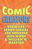 Orbit: Comic Creators: Stan Lee, Jerry Siegel, Joe Shuster, Jack Kirby & William M. Marston