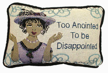 Too Anointed To Be Disappointed Tapestry Pillow