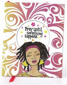 Pray Until Something Happens Journal (Small)