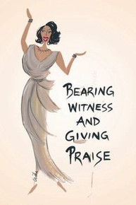 Bearing Witness and Giving Praise Magnet - Cidne Wallace