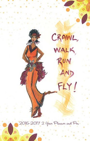Crawl, Walk, Run And Fly 2016 - 2017 African American Checkbook Cover Planner