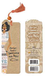 Go Sit Down Somewhere And Pray Bookmark--Cidne Wallace