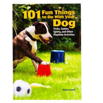 101 Fun Things To Do With Your Dog