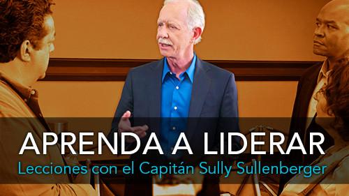 """Aprenda a Liderar: Lecciones con el Capitán """"Sully"""" Sullenberger"""