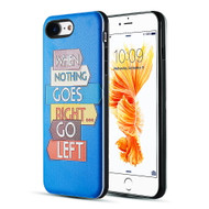 *Sale* Art Pop Series 3D Embossed Printing Hybrid Case for iPhone 8 / 7 - When Nothing Goes Right Go Left