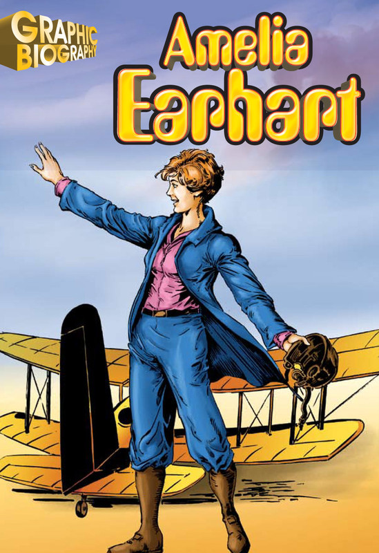 Amelia Earhart Graphic Biography