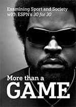 More Than a Game: Examining Sport and Society with ESPN? <i>30 for 30</i>