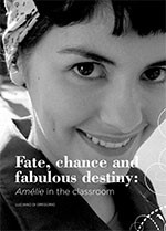 Fate, Chance and Fabulous Destiny: <i>Am?ie</i> in the Classroom
