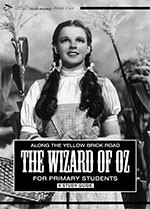 Along the Yellow Brick Road: <i>The Wizard of Oz</i> for Primary Students. A Study Guide
