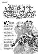 An Innocent Abroad: Morgan Spurlock? <i>Where in the World is Osama Bin Laden?</i>