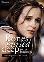 Bones Buried Deep in the Landscape: Nash Edgerton? <i>The Square</i>