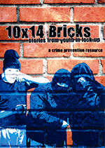 10x14 Bricks: Stories from Youth in Lock-up
