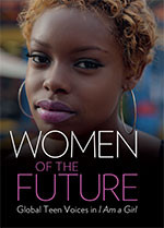 Women of the Future: Global Teen Voices in <em>I Am a Girl</em>