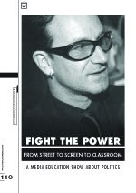 Fight the Power - From Street to Screen to Classroom: A Media Education Show About Politics
