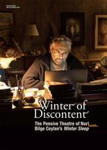 Winter of Discontent: The Pensive Theatre of Nuri Bilge Ceylan's Winter Sleep