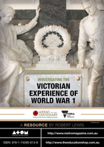 Investigating the Victorian Experience of World War 1 - An Inquiry Resource for Secondary Schools